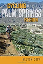 Cycling the Palm Springs Region by Nelson…