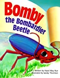Rue, Hazel M.: Bomby the Bombardier Beetle