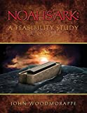 Woodmorappe, John: Noah&#39;s Ark: A Feasibility Study