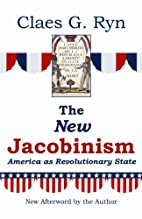 The New Jacobinism: America as Revolutionary…