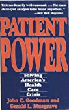 Goodman, John C.: Patient Power: Solving America's Health Care Crisis