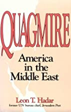 Quagmire: America in the Middle East by Leon…
