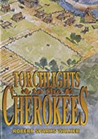 Torchlights to the Cherokees by Robert…