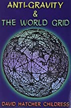 Anti-Gravity and the World Grid (Lost…