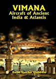 Childress, David Hatcher: Vimana Aircraft of Ancient India and Atlantis