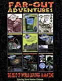 David Hatcher Childress.: FAR-OUT ADVENTURES: The Best of World Explorer Magazine.
