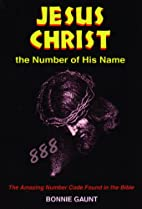 Jesus Christ the Number of His Name: The…