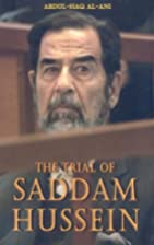 The Trial of Saddam Hussein by Dr. Abdul-Haq…