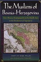 The Muslims of Bosnia-Herzegovina by Mark…