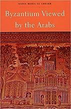 Byzantium Viewed by the Arabs (Harvard…