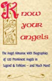 John E. Ronner: Know Your Angels: The Angel Almanac with Biographies of 100 Prominent Angels in Legend and Folklore, and Much More