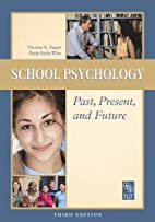 School Psychology Past, Present, and Future…