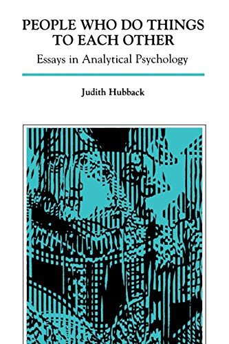 people-who-do-things-to-each-other-essays-in-analytical-psychology