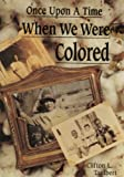 Taulbert, Clifton L.: Once upon a Time When We Were Colored
