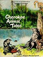 Cherokee Animal Tales by George F. Scheer