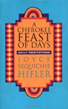 A Cherokee Feast of Days: Daily Meditations…