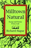 Hague, Richard: Milltown Natural: Essays and Stories from a Live