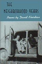 The Neighborhood Years by David Kherdian