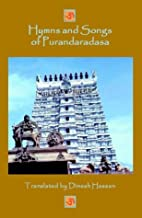 Hymns and Songs of Purandaradasa by Dinesh…