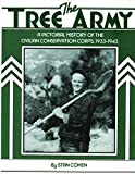 Cohen, Stan: The Tree Army: A Pictorial History of the Civilian Conservation Corps, 1933-1942