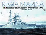 Grossman, Mark: Regia Marina, Italian Battleships of Wwii