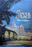 Cohen, Stan B.: Pink Palace: The Royal Hawaiian Hotel, a Sheraton Hotel in Hawaii