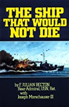 The Ship That Would Not Die by F. Julian…
