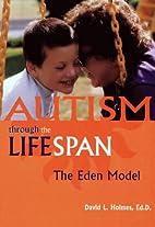 Autism Through the Lifespan: The Eden Model…