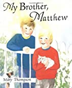 My Brother, Matthew by Mary Thompson