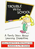 Trouble With School: A Family Story About…