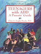 Teenagers With ADD: A Parents' Guide (The…