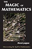 Pappas, Theoni: The Magic of Mathematics: Discovering the Spell of Mathematics