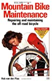 Van Der Plas, Rob: Mountain Bike Maintenance: Repairing and Maintaining the Off-Road Bicycle