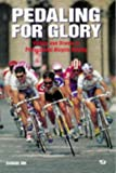 Abt, Samuel: Pedaling for Glory: Victory and Drama in Professional Bicycle Racing (Bicycle Books)