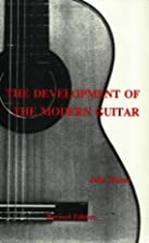 The Development of the Modern Guitar by John…