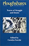 Forche, Carolyn: Ploughshares Winter 1991-92: Traces of Struggle and Desire