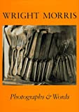 Alinder, James: Wright Morris: Photographs and Words