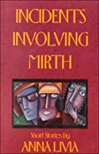 Incidents Involving Mirth by Anna Livia