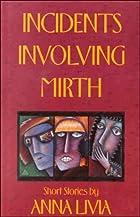 Incidents Involving Mirth by Anna Livia