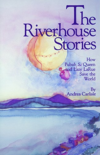 the-riverhouse-stories-how-pubah-s-queen-and-lazy-larue-save-the-world