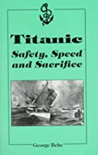 Titanic: Safety, Speed and Sacrifice by…