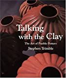 Trimble, Stephen A.: Talking With the Clay: The Art of Pueblo Pottery