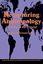 Recapturing Anthropology: Working in the…