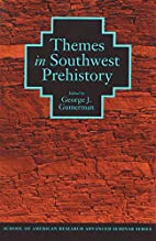 Themes in Southwest Prehistory by George J.…