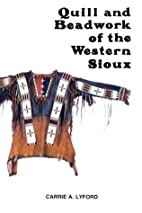 Quill and Beadwork of the Western Sioux by…
