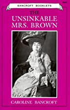 The Unsinkable Mrs. Brown by Caroline…