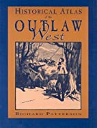 Historical Atlas of the Outlaw West by…