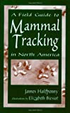 Halfpenny, James: Field Guide to Mammal Tracking in North America