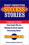 Crook, William G.: Yeast Connection Success Stories: A Collection of Stories from People Who Are Winning the Battle Against Devastating Illness