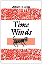 Time Winds by Alfred Kisubi